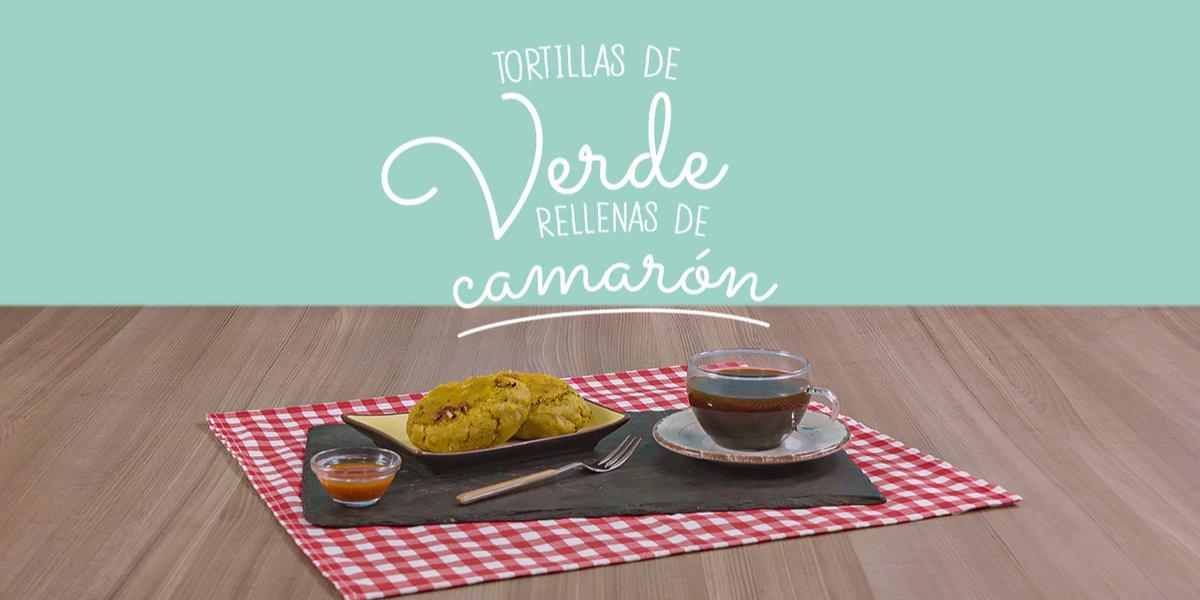 TORTILLAS DE VERDE RELLENAS DE CAMARÓN